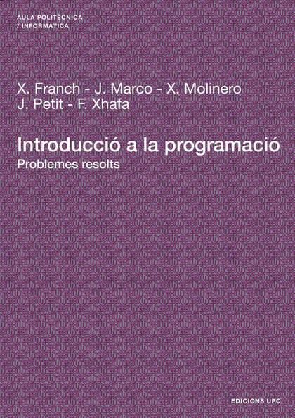 INTRODUCCIÓ A LA PROGRAMACIÓ : PROBLEMES RESOLTS
