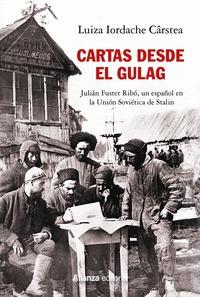 CARTAS DESDE EL GULAG. JULIÁN FUSTER RIBÓ, UN ESPAÑOL EN LA UNIÓN SOVIÉTICA DE STALIN