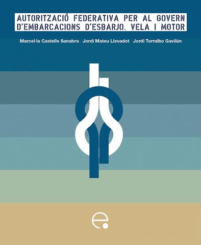 AUTORITZACIÓ FEDERATIVA PER AL GOVERN D´EMBARCACIONS D´ESBARJO : VELA I MOTOR