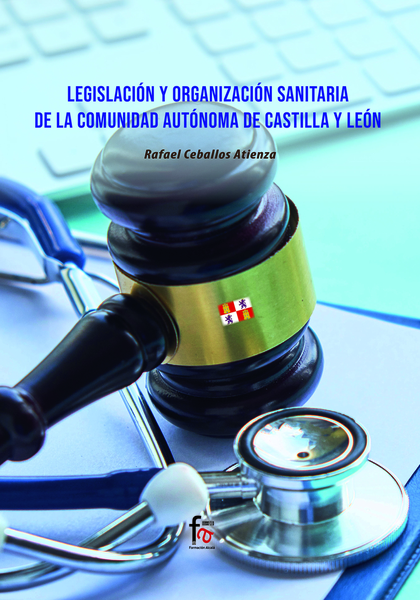 LEGISLACIÓN Y ORGANIZACIÓN SANITARIA DE LA COMUNIDAD AUTONOMA DE CASTILLA LEÓN.