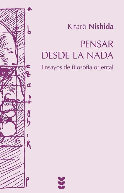 PENSAR DESDE LA NADA : ENSAYOS DE FILOSOFÍA ORIENTAL