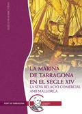 LA MARINA DE TARRAGONA EN EL SEGLE XIV : LA SEVA RELACIÓ COMERCIAL AMB MALLORCA