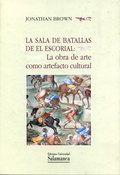 LA SALA DE BATALLAS DE EL ESCORIAL : LA OBRA DE ARTE COMO ARTEFACTO CULTURAL