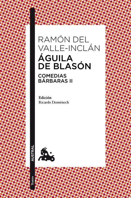 ÁGUILA DE BLASÓN. COMEDIAS BÁRBARAS II