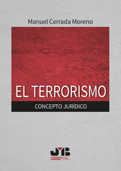EL TERRORISMO. CONCEPTO JURÍDICO.
