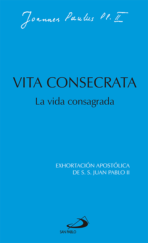 VITA CONSECRATA : LA VIDA CONSAGRADA