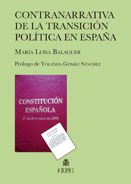 CONTRANARRATIVA DE LA TRANSICIÓN POLÍTICA EN ESPAÑA.