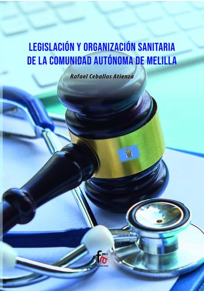 LEGISLACIÓN Y ORGANIZACIÓN DE LA COMUNIDAD AUTONOMA DE MELILLA.