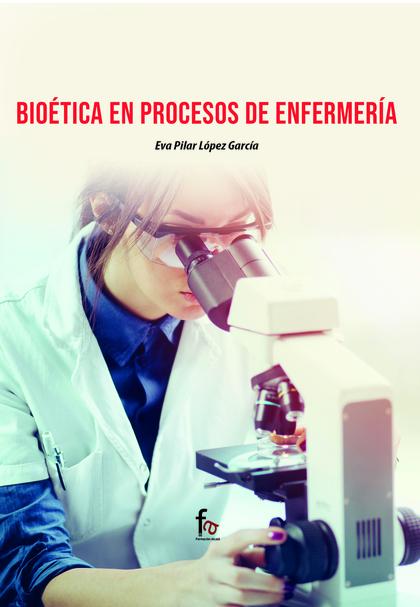 BIOETICA EN PROCESOS DE ENFERMERIA.
