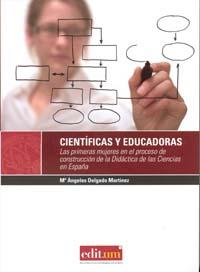 CIENTÍFICAS Y EDUCADORAS. LAS PRIMERAS MUJERES EN EL PROCESO DE CONSTRUCCIÓN DE LA DIDÁCTICA DE