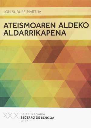 ATEISMOAREN ALDEKO ALDARRIKAPENA. XXIX. SAIAKERA SARIA BECERRO DE BENGOA 2017