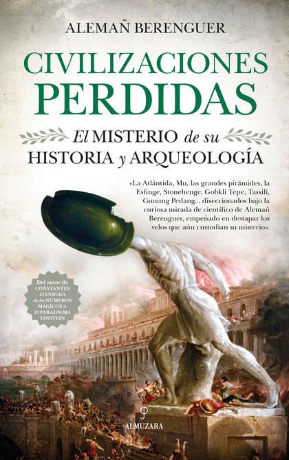 CIVILIZACIONES PERDIDAS. EL MISTERIO DE SU HISTORIA Y ARQUEOLOGÍA.