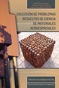 COLECCIÓN DE PROBLEMAS RESUELTOS DE CIENCIA DE MATERIALES AEROESPACIALES.