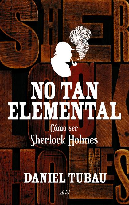 NO TAN ELEMENTAL. CÓMO SER SHERLOCK HOLMES