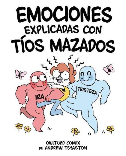 EMOCIONES EXPLICADAS CON TÍOS MAZADOS.