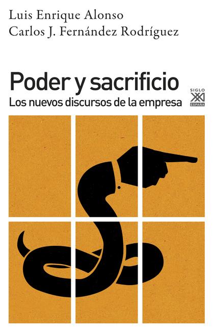 PODER Y SACRIFICIO. LOS NUEVOS DISCURSOS DE LA EMPRESA