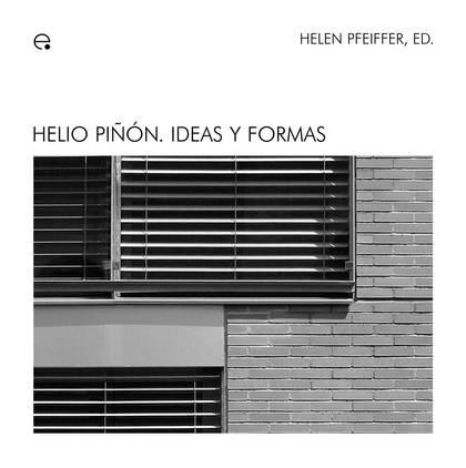 HELIO PIÑÓN : IDEAS Y FORMAS