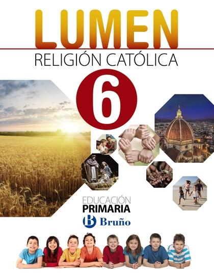 RELIGIÓN CATÓLICA LUMEN 6 PRIMARIA. (ANDALUCÍA Y MURCIA)