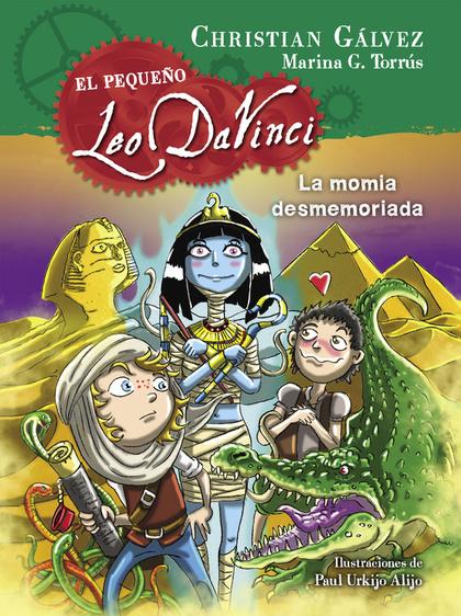 LA MOMIA DESMEMORIADA (EL PEQUEÑO LEO DA VINCI 6).
