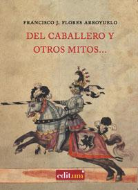 DEL CABALLERO Y OTROS MITOS....
