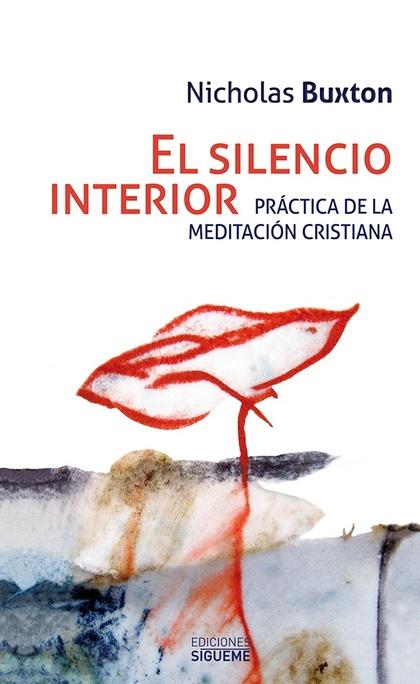 EL SILENCIO INTERIOR                                                            PRÁCTICAS DE LA