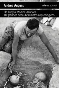 DE LUCY A MEDINA AZAHARA: 10 GRANDES DESCUBRIMIENTOS ARQUEOLÓGICOS.