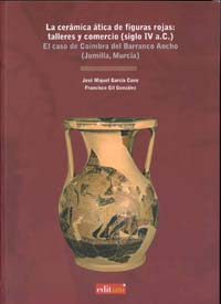 LA CERÁMICA ÁTICA DE FIGURAS ROJAS: TALLERES Y COMERCIO (SIGLO IV A.C.).