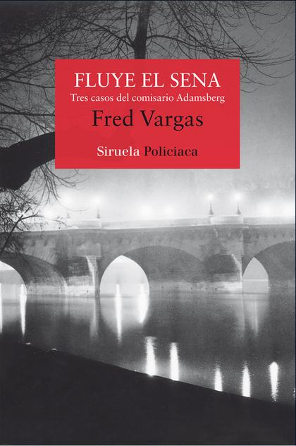 FLUYE EL SENA. TRES CASOS DEL COMISARIO ADAMSBERG