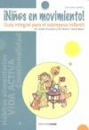 ¡NIÑOS EN MOVIMIENTO! : GUÍA INTEGRAL PARA EL SOBREPESO INFANTIL