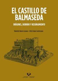 EL CASTILLO DE BALMASEDA. ORÍGENES, DERRIBO Y RESURGIMIENTO.