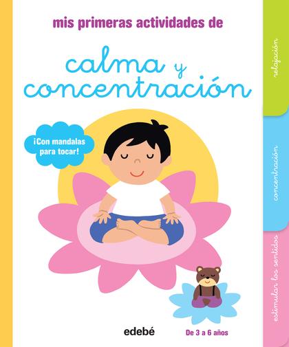 MIS PRIMERAS ACTIVIDADES DE CALMA Y CONCENTRACIÓN.