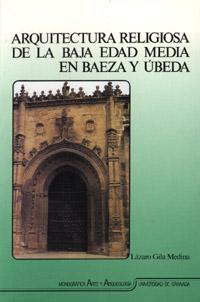 ARQUITECTURA RELIGIOSA DE LA BAJA EDAD MEDIA EN BAEZA Y UBEDA