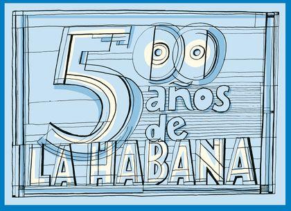 LA HABANA 500. 500 AÑOS