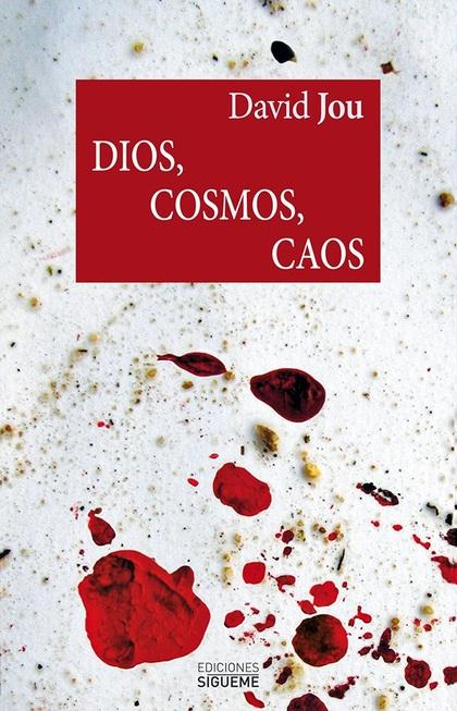 DIOS, COSMOS, CAOS.