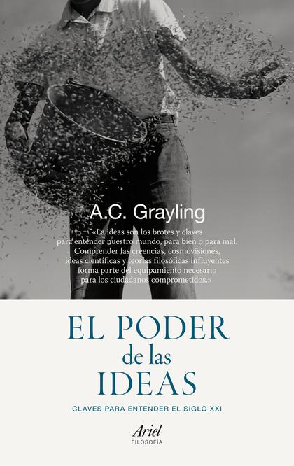 EL PODER DE LAS IDEAS. CLAVES PARA ENTENDER EL SIGLO XXI