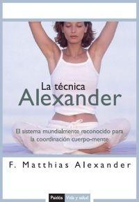 LA TÉCNICA ALEXANDER: EL SISTEMA MUNDIALMENTE RECONOCIDO PARA LA COORD