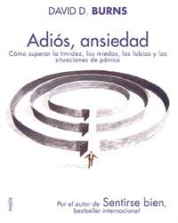 ADIÓS, ANSIEDAD: CÓMO SUPERAR LA TIMIDEZ, LOS MIEDOS, LAS FOBIAS Y LAS