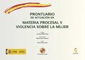 PRONTUARIO DE ACTUACIÓN EN MATERIA PROCESAL Y VIOLENCIA SOBRE LA MUJER.