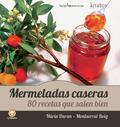 MERMELADAS CASERAS : 80 RECETAS QUE SALEN BIEN