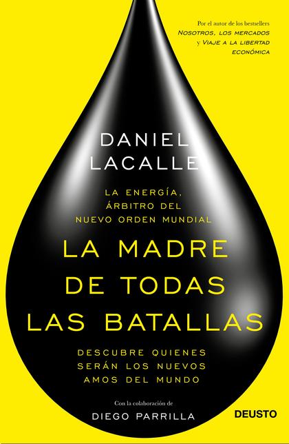 LA MADRE DE TODAS LAS BATALLAS : LA ENERGÍA, ÁRBITRO DEL NUEVO ORDEN MUNDIAL