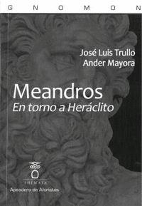 MEANDROS.. EN TORNO A HERÁCLITO