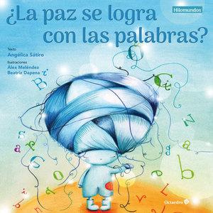¿LA PAZ SE LOGRA CON LAS PALABRAS?.