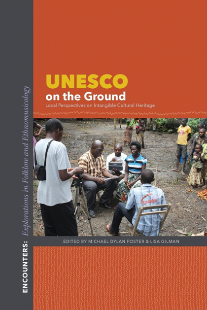 UNESCO ON THE GROUND. LOCAL PERSPECTIVES ON INTANGIBLE CULTURAL HERITAGE