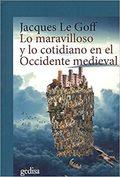 LO MARAVILLOSO Y LO COTIDIANO EN EL OCCIDENTE MEDIEVAL.