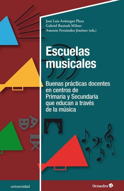 ESCUELAS MUSICALES. BUENAS PRÁCTICAS DOCENTES EN CENTROS DE PRIMARIA Y SECUNDARIA QUE EDUCAN A