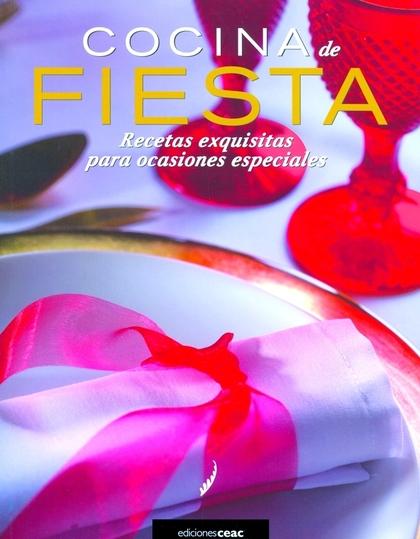 COCINA DE FIESTA: RECETAS EXQUISITAS PARA OCASIONES ESPECIALES