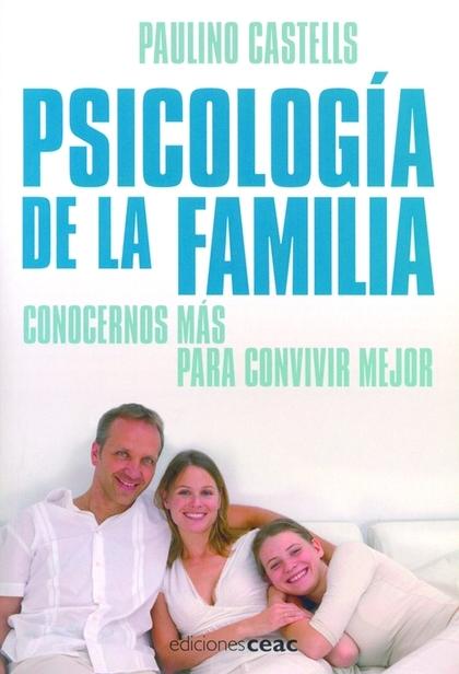 PSICOLOGÍA DE LA FAMILIA: CONOCERNOS MÁS PARA CONVIVIR MEJOR