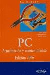 PC: Actualización y mantenimiento. Edición 2006