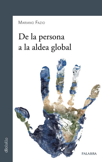 DE LA PERSONA A LA ALDEA GLOBAL.