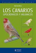 LOS CANARIOS : CANARIOS DE COLOR LIPOCRÓMICOS Y MELÁNICOS